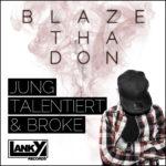 Blaze Tha Don - Jung, talentiert und broke