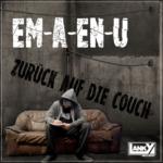 Em-A-En-U - Zurück auf die Couch